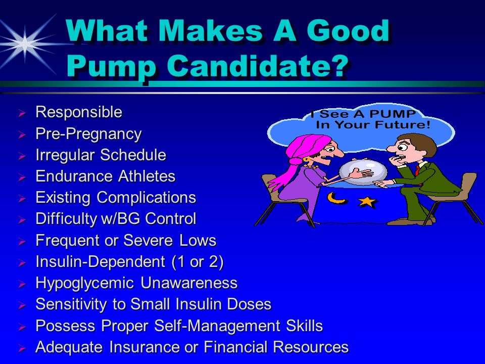 What Makes A Good Pump Candidate
