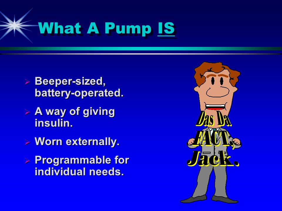 What A Pump IS Beeper-sized, battery-operated.