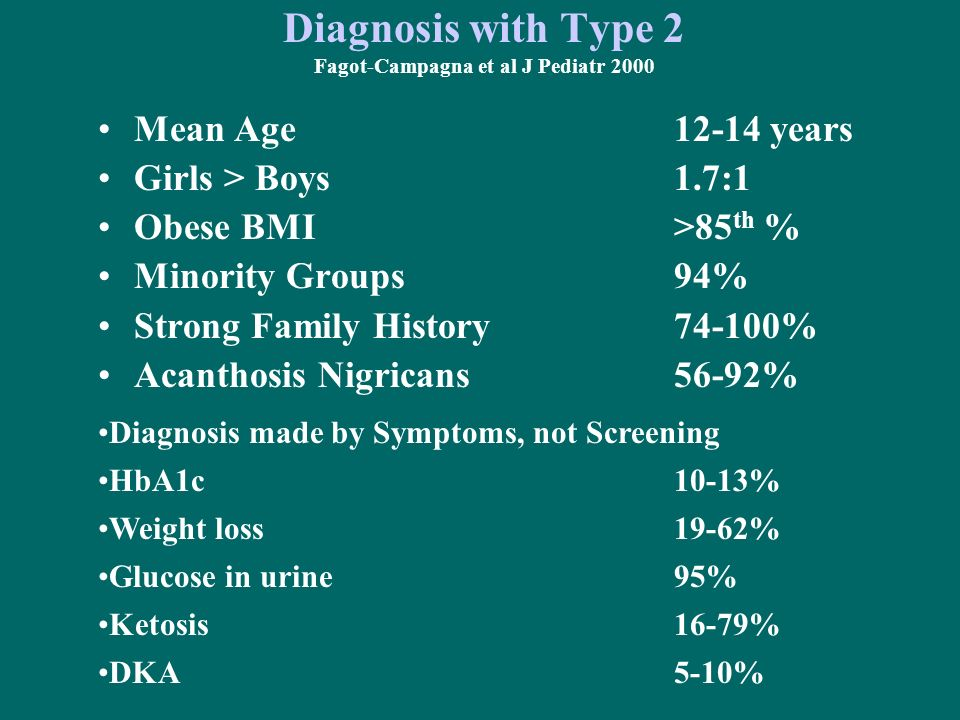 Diagnosis with Type 2 Fagot-Campagna et al J Pediatr 2000