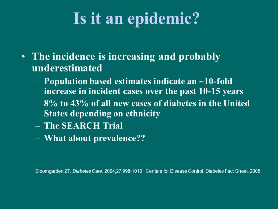 Is it an epidemic The incidence is increasing and probably underestimated.