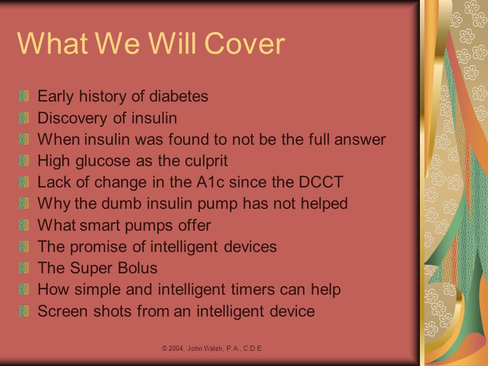 What We Will Cover Early history of diabetes Discovery of insulin