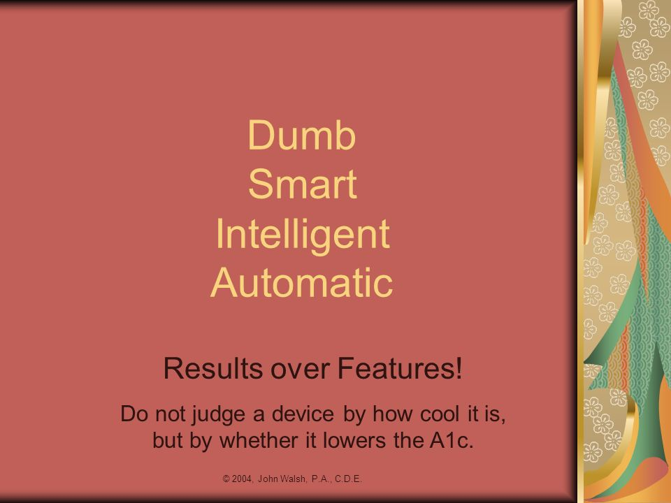 Dumb Smart Intelligent Automatic
