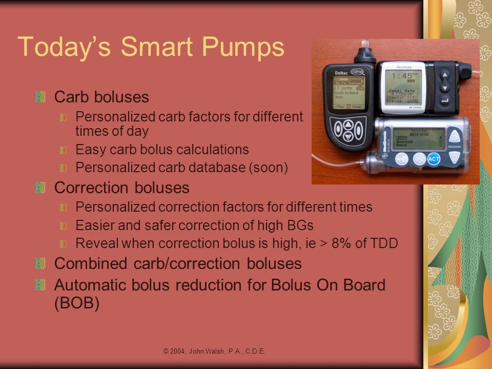 Today's Smart Pumps Carb boluses Correction boluses