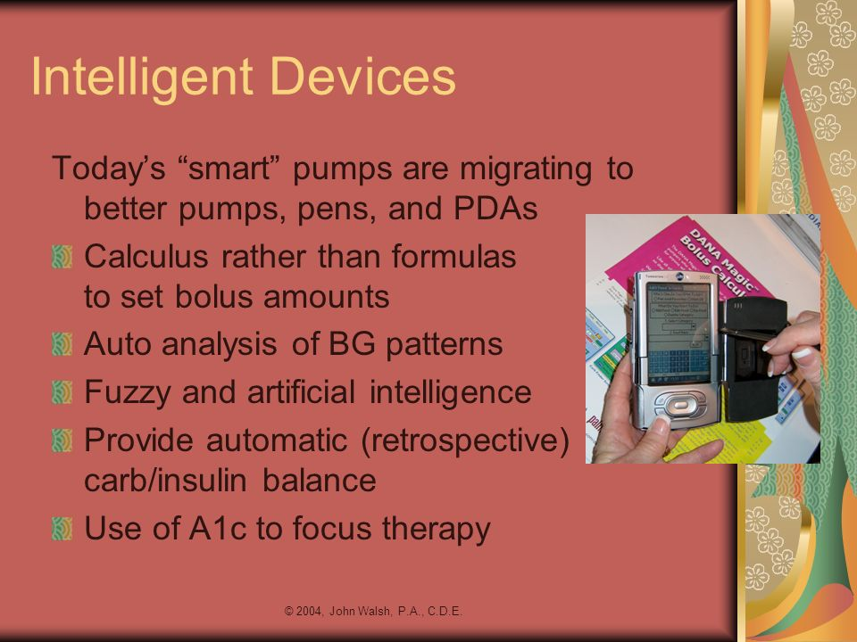 Intelligent Devices Today's smart pumps are migrating to better pumps, pens, and PDAs.
