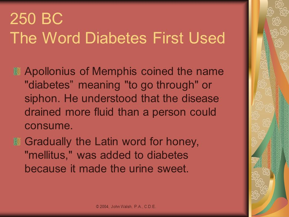 250 BC The Word Diabetes First Used