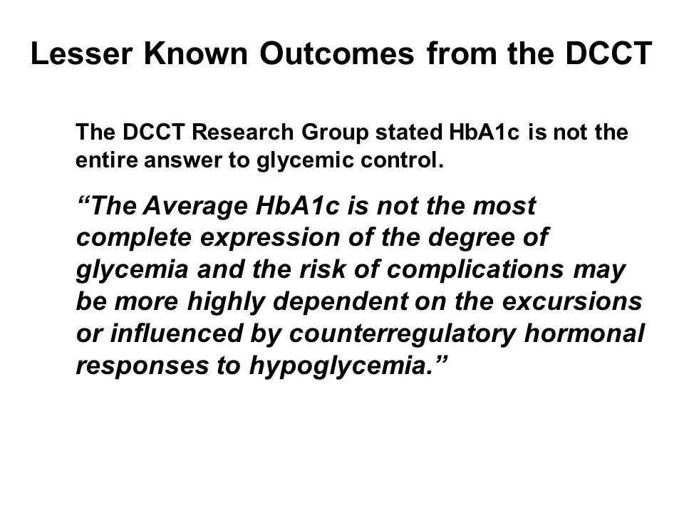 Lesser Known Outcomes from the DCCT
