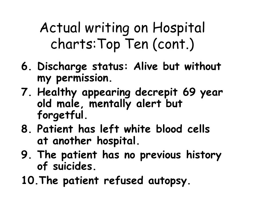 Actual writing on Hospital charts:Top Ten (cont.)