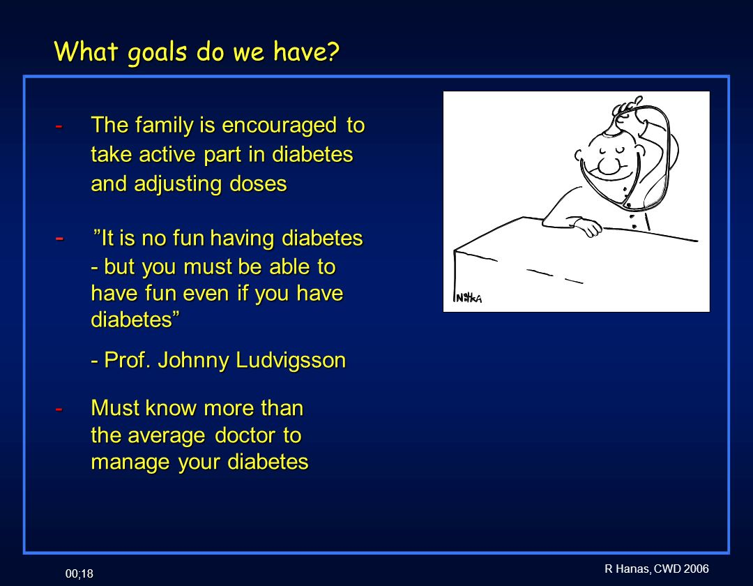 What goals do we have Must know more than the average doctor to manage your diabetes.