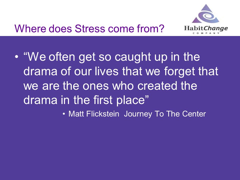 Where does Stress come from
