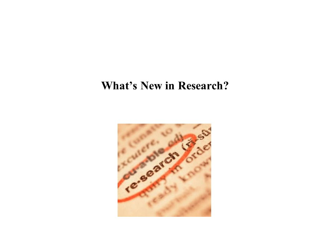 What's New in Research