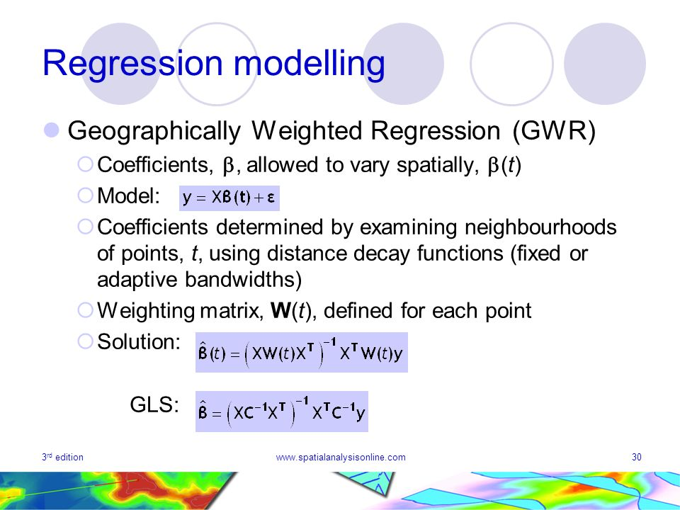 Regression modelling Geographically Weighted Regression (GWR)