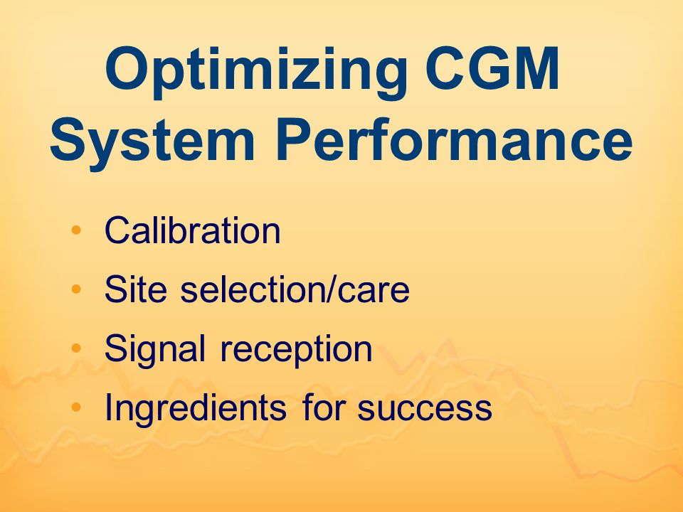 Optimizing CGM System Performance