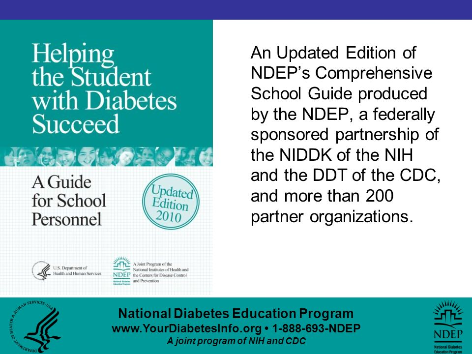 An Updated Edition of NDEP's Comprehensive School Guide produced by the NDEP, a federally sponsored partnership of the NIDDK of the NIH and the DDT of the CDC, and more than 200 partner organizations.