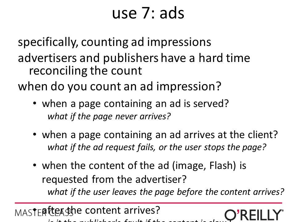 use 7: ads specifically, counting ad impressions