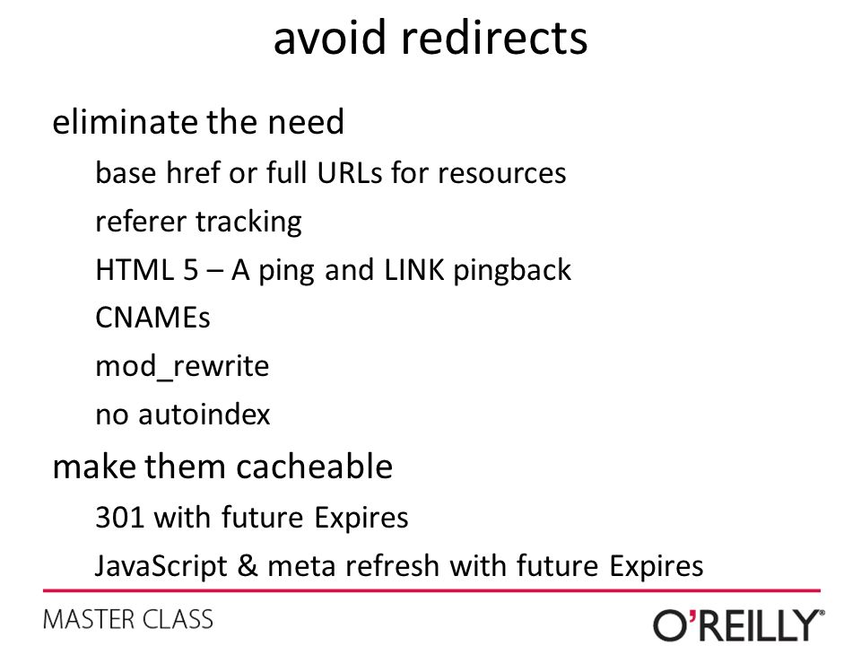 avoid redirects eliminate the need make them cacheable