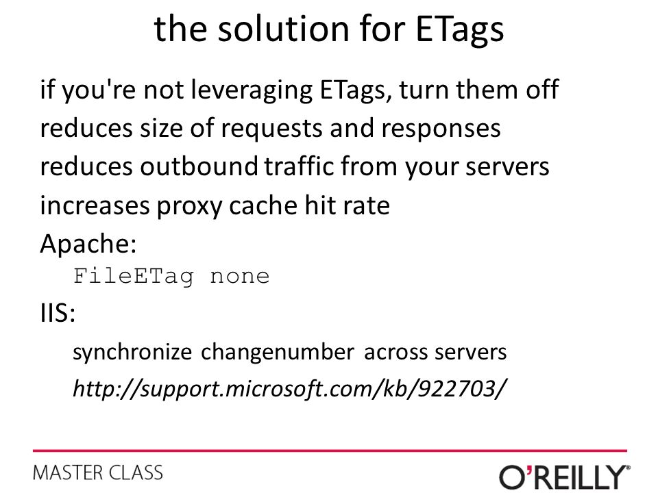the solution for ETags if you re not leveraging ETags, turn them off