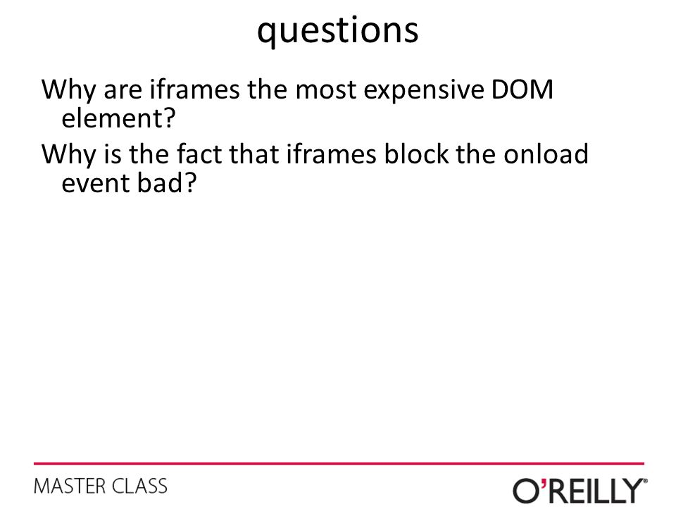 questions Why are iframes the most expensive DOM element.