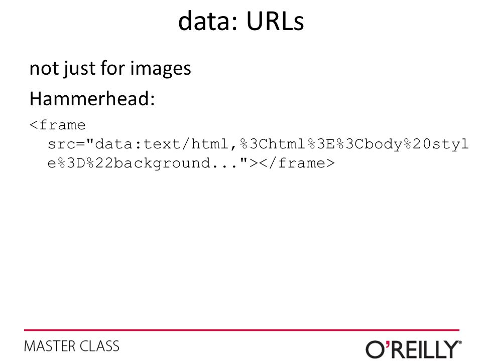 data: URLs not just for images Hammerhead: