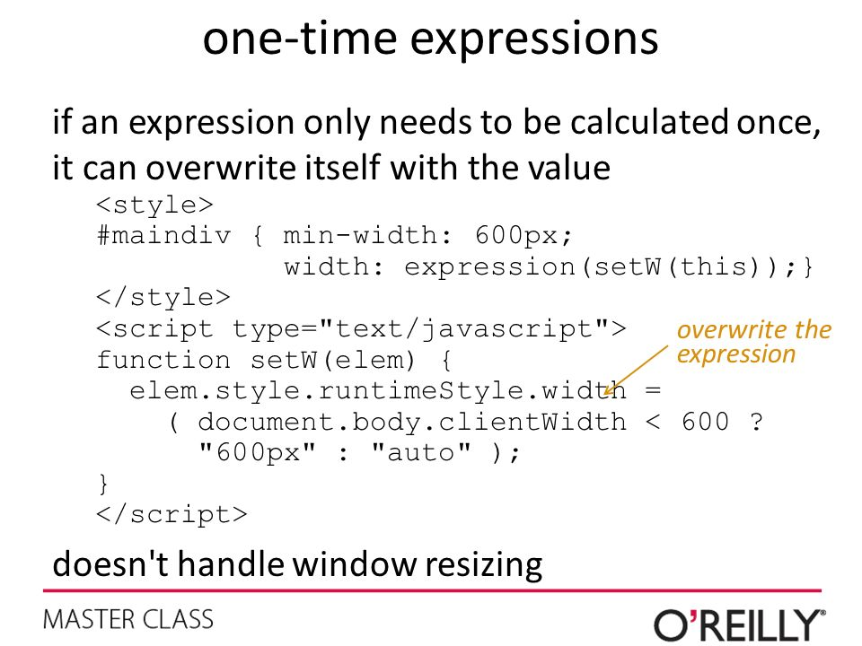 one-time expressions if an expression only needs to be calculated once, it can overwrite itself with the value.