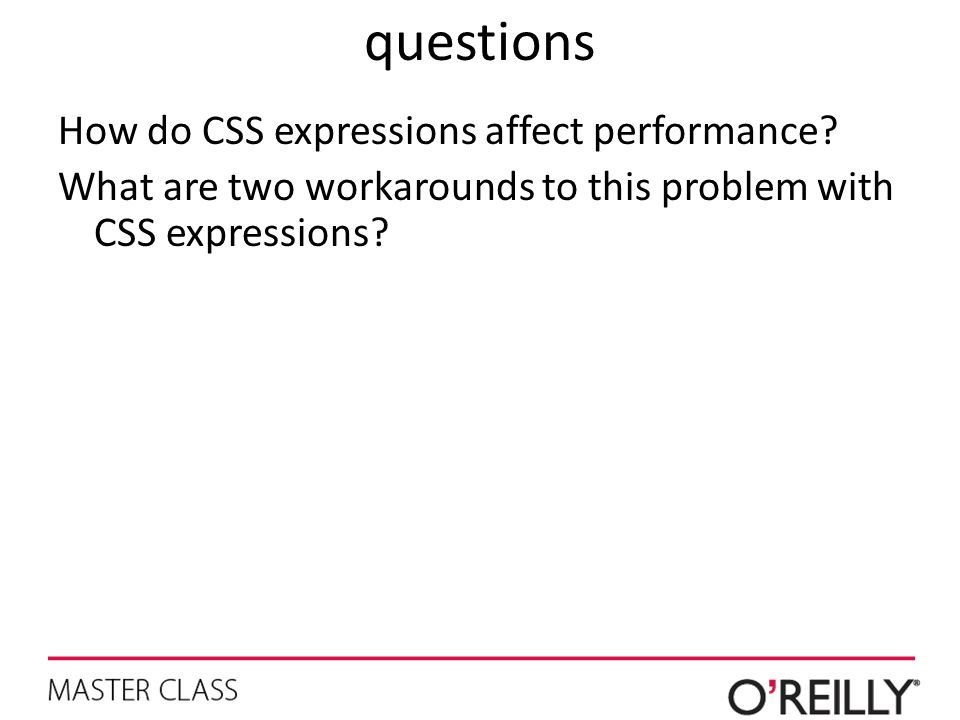 questions How do CSS expressions affect performance.