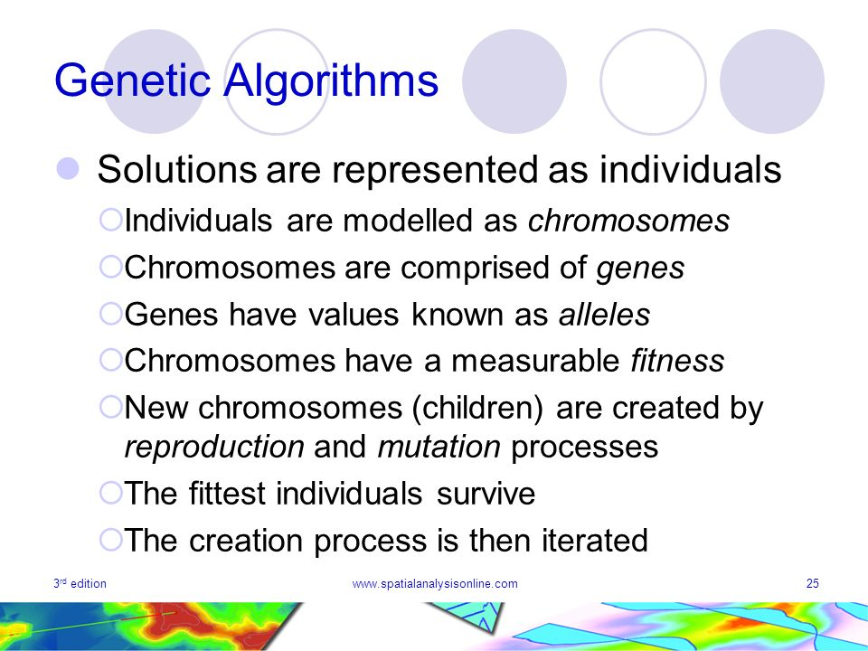 Genetic Algorithms Solutions are represented as individuals