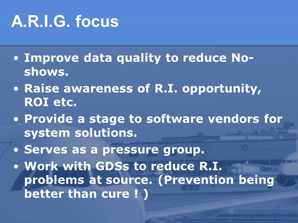 A.R.I.G. focus Improve data quality to reduce No-shows.