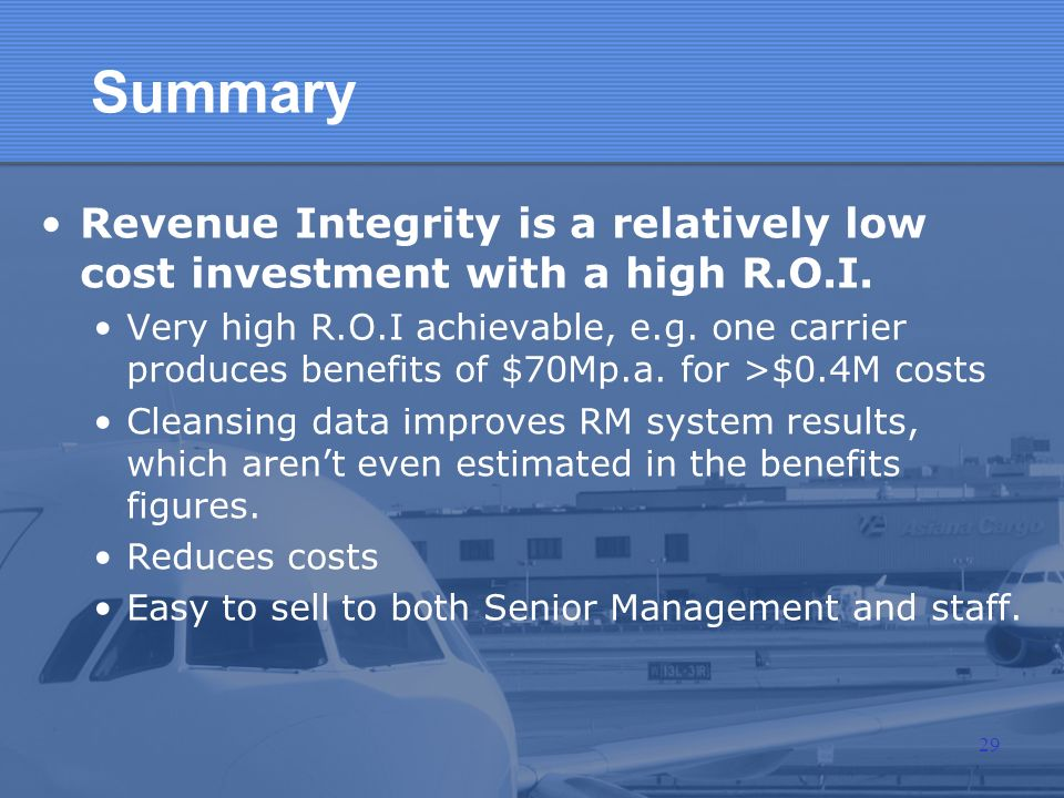 Summary Revenue Integrity is a relatively low cost investment with a high R.O.I.