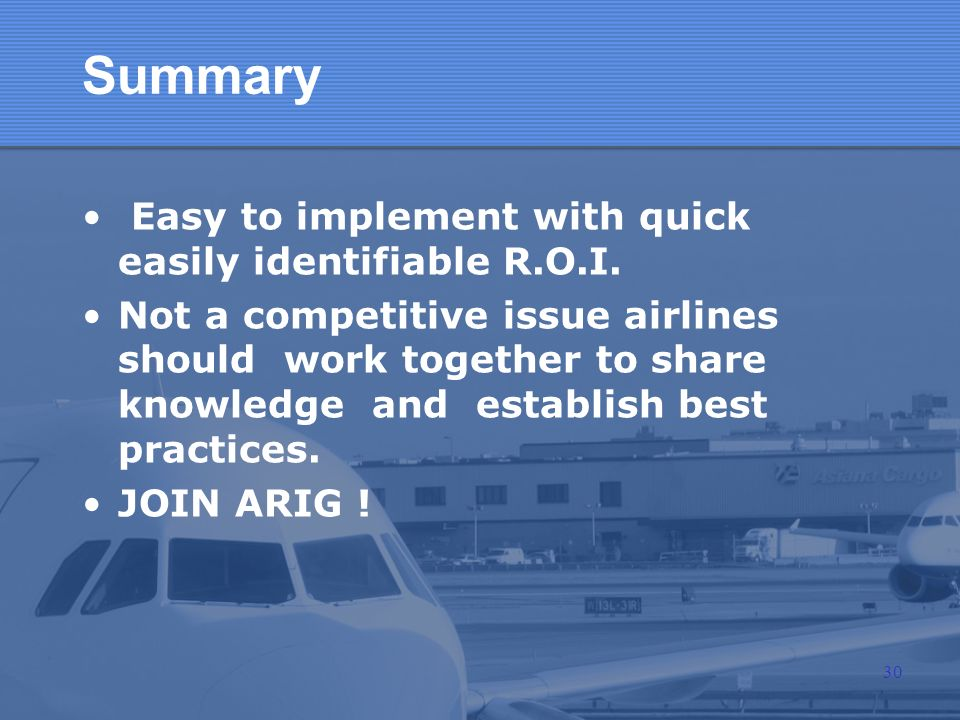 Summary Easy to implement with quick easily identifiable R.O.I.