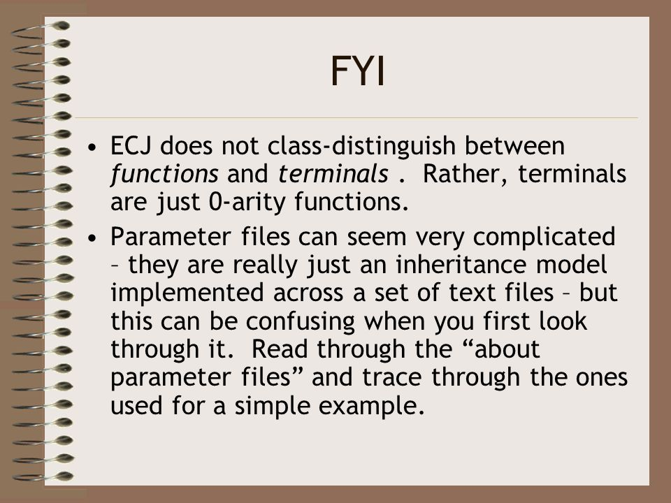 FYI ECJ does not class-distinguish between functions and terminals . Rather, terminals are just 0-arity functions.