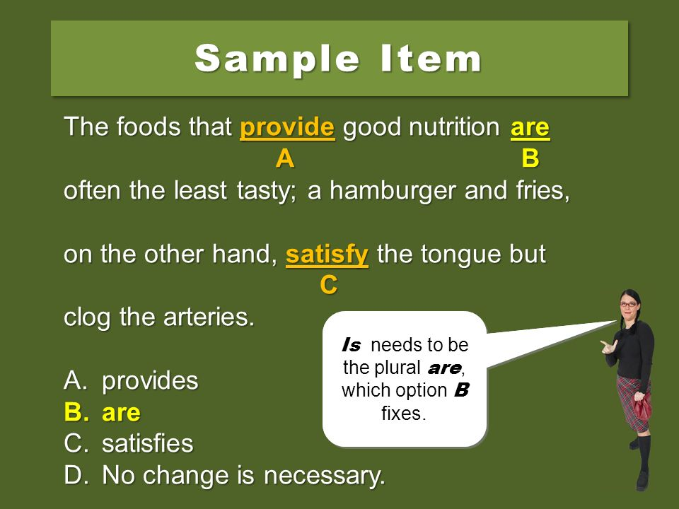 Sample Item The foods that provide good nutrition are A B