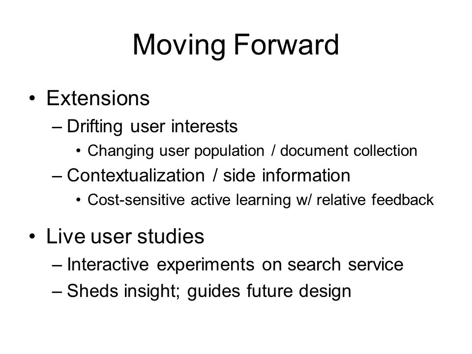 Moving Forward Extensions Live user studies Drifting user interests
