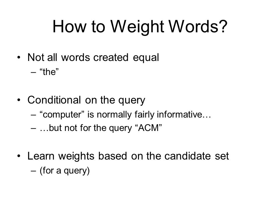 How to Weight Words Not all words created equal