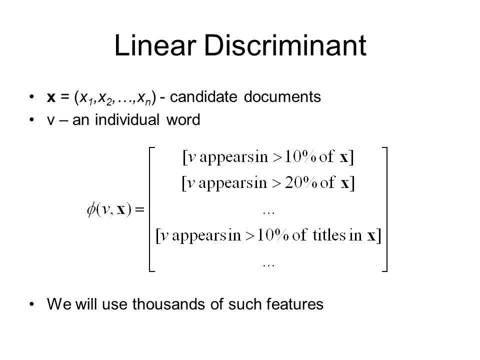 Linear Discriminant x = (x1,x2,…,xn) - candidate documents