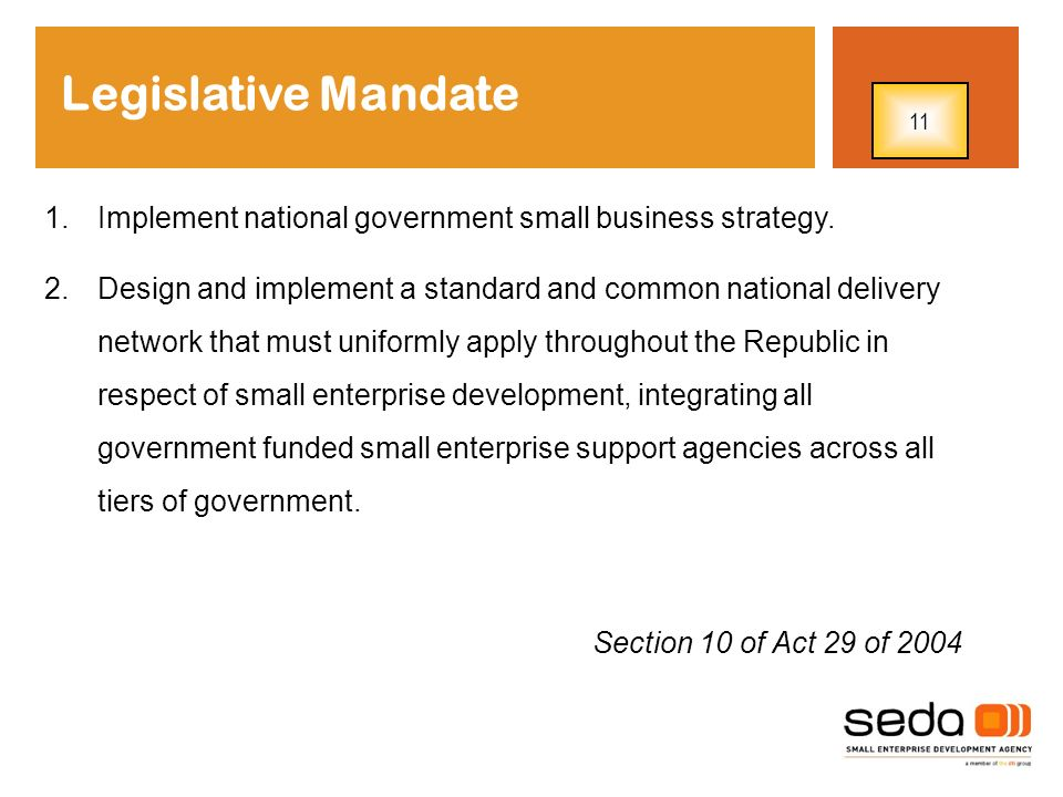 Legislative Mandate 11. Implement national government small business strategy.