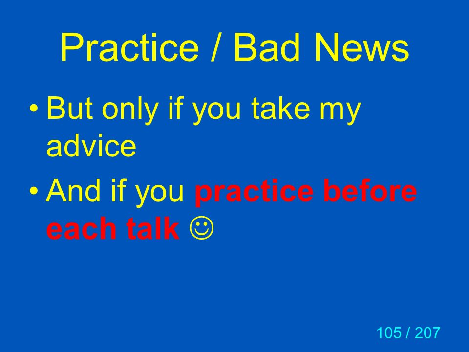 Practice / Bad News But only if you take my advice
