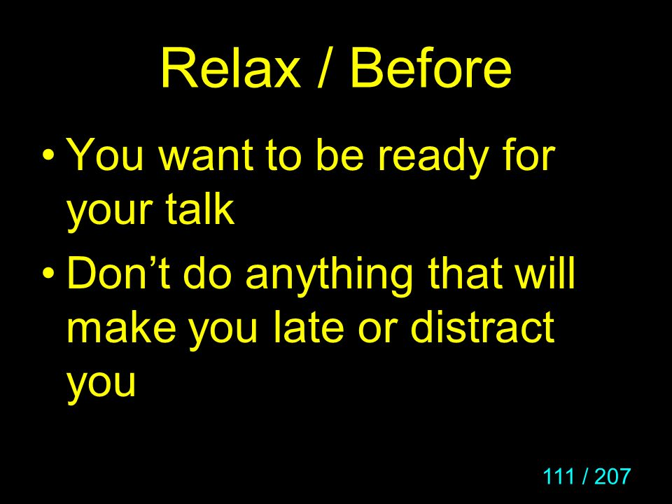 Relax / Before You want to be ready for your talk