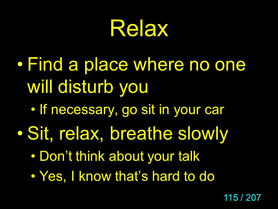 Relax Find a place where no one will disturb you