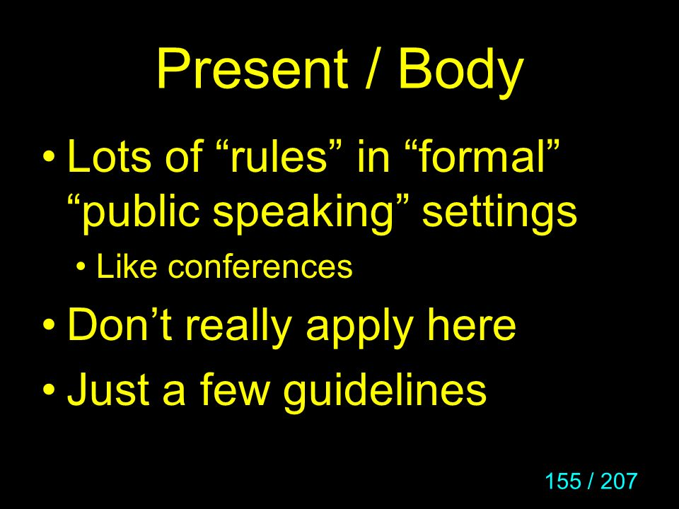 Present / Body Lots of rules in formal public speaking settings