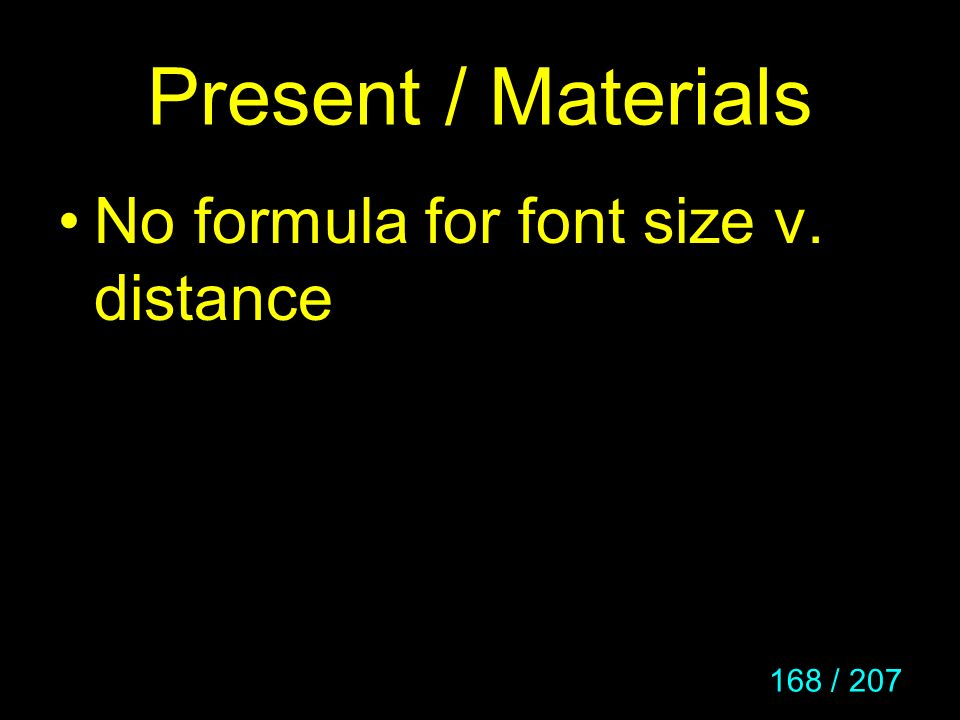 Present / Materials No formula for font size v. distance
