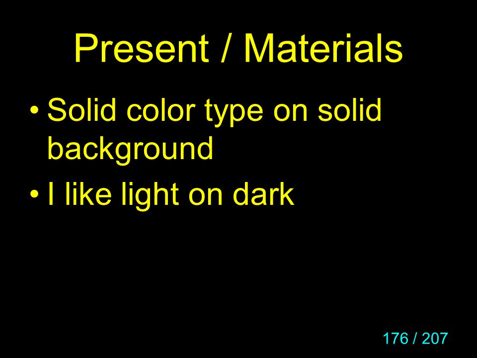 Present / Materials Solid color type on solid background