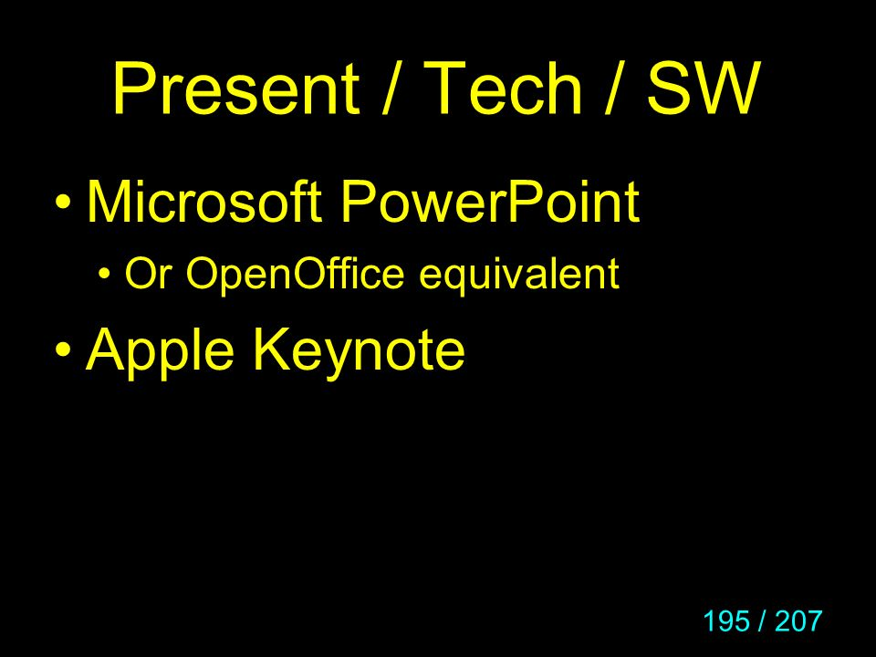 Present / Tech / SW Microsoft PowerPoint Apple Keynote