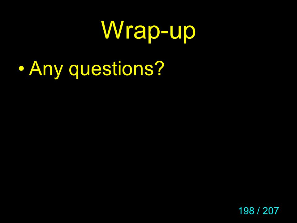 Wrap-up Any questions