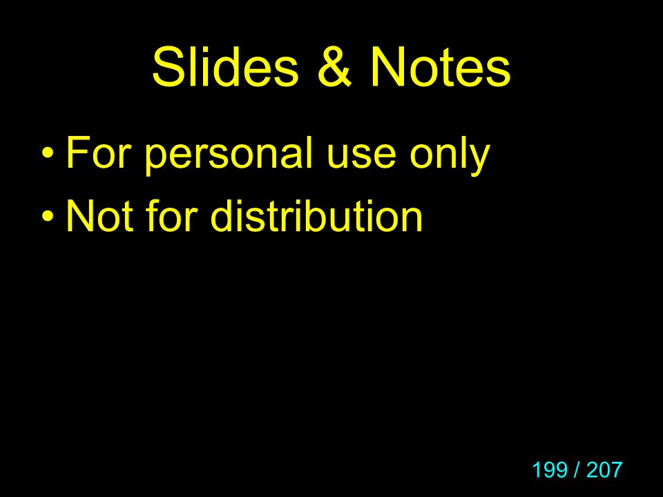 Slides & Notes For personal use only Not for distribution
