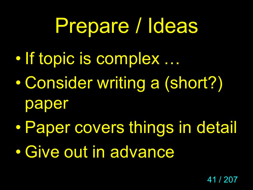 Prepare / Ideas If topic is complex …