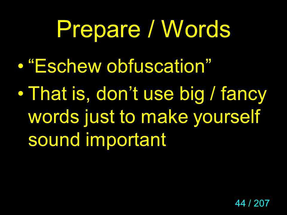 Prepare / Words Eschew obfuscation