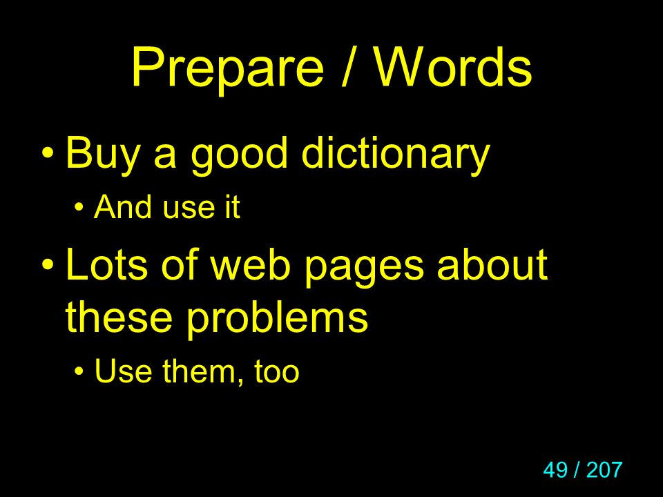 Prepare / Words Buy a good dictionary