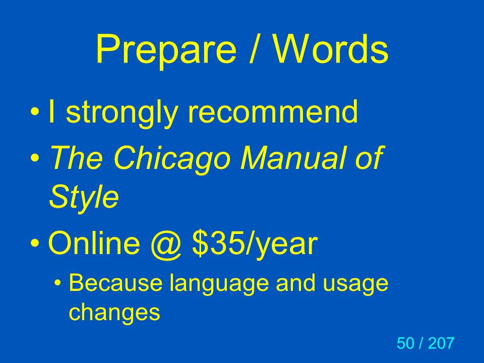 Prepare / Words I strongly recommend The Chicago Manual of Style
