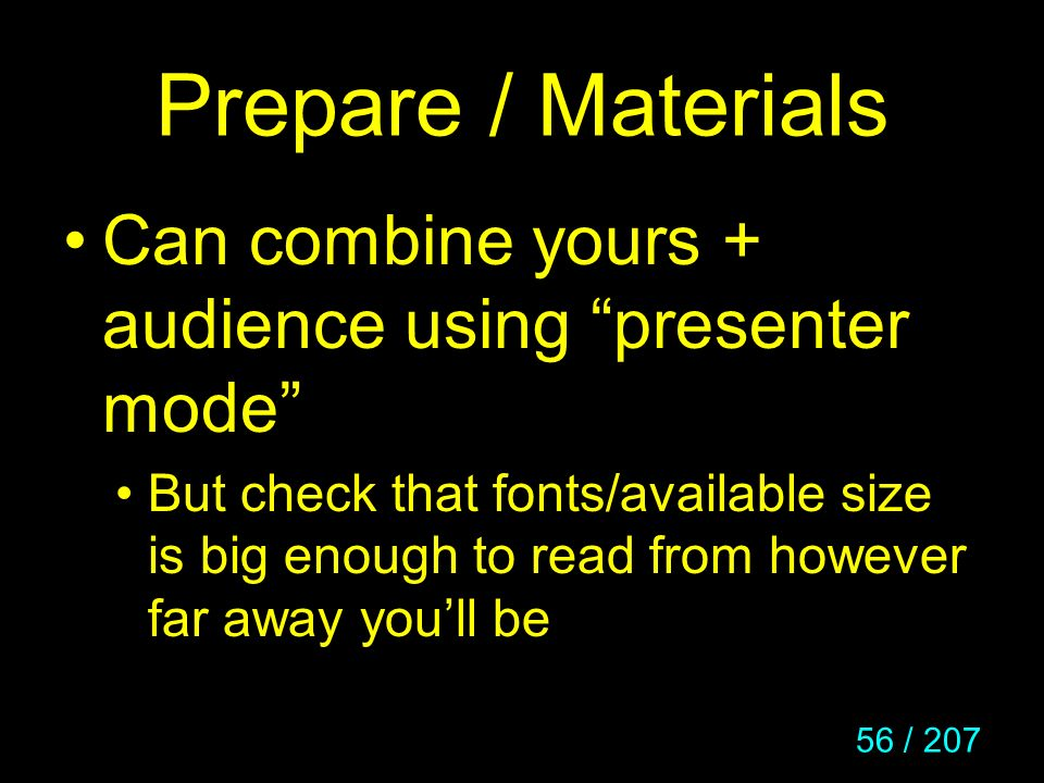 Prepare / Materials Can combine yours + audience using presenter mode