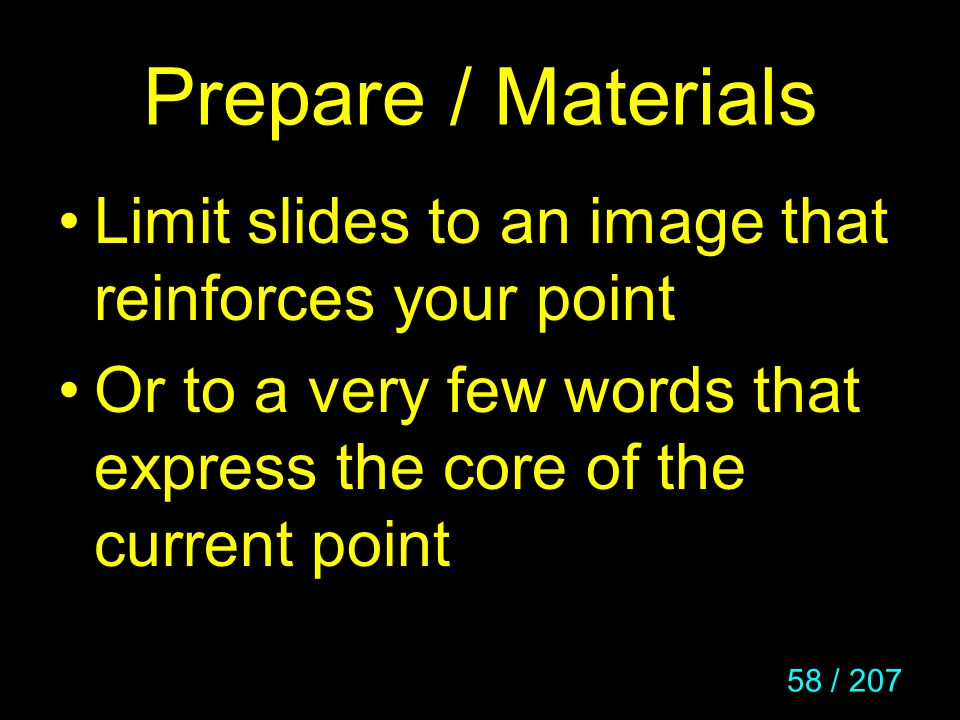 Prepare / Materials Limit slides to an image that reinforces your point.