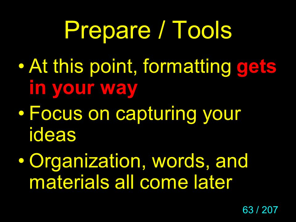 Prepare / Tools At this point, formatting gets in your way